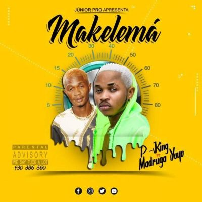 P King - Makelema (feat. Madruga Yoyo)