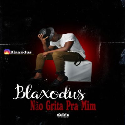 Blaxodus - Nao Grita Pra Mimm