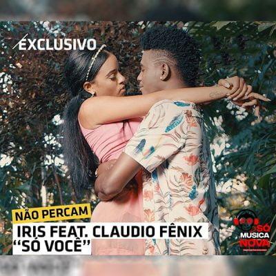 Iris ft Claudio Fenix - Só Você