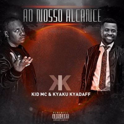 Kid MC ft Kyaku Kyadaff - Ao Nosso Alcance