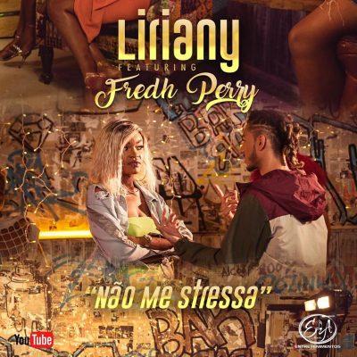 Liriany ft Fredh Perry - Não Me Stressa