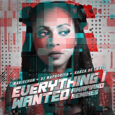 Mariechan ft DJ Maphorisa & Kabza De Small - Everything I Wanted