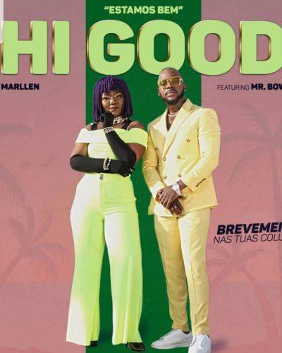 Marllen ft Mr Bow - Hi Good (Estamos Bem)