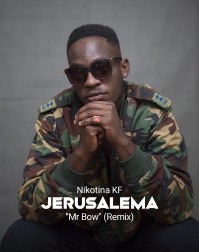 Nikotina KF - Jerusalema 'Mr Bow' (Remix)