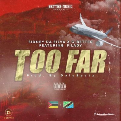 Sidney Da Silva & G-Better ft Filady - Too Far