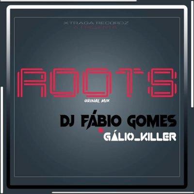 Dj Fábio Gomes ft. Dj Gálio Killer - Roots