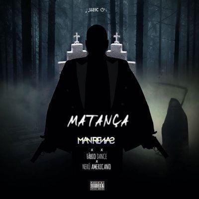 Dj Man Renas ft Fabio Dance & Nerú Americano - Matança