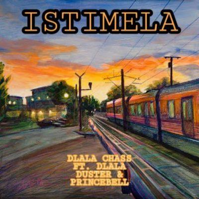Dlala Chass ft Dlala Duster & Dlala PrinceBell - Istimela