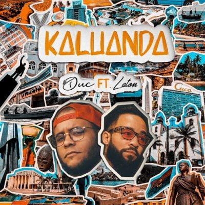 Duc ft Laton - Kaluanda