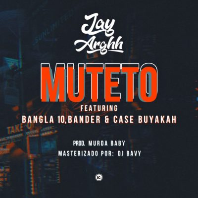 Jay Arghh ft Bangla10, Bander & Case Buyakah - Muteto