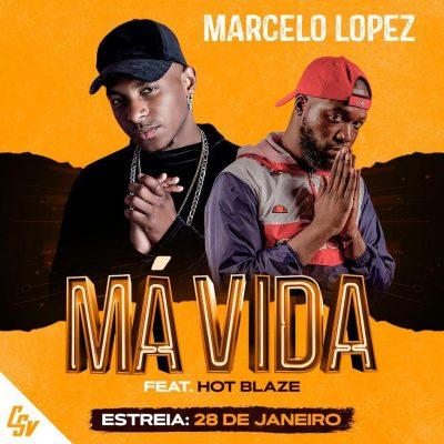 Marcelo Lopez ft Hot Blaze - Má Vida