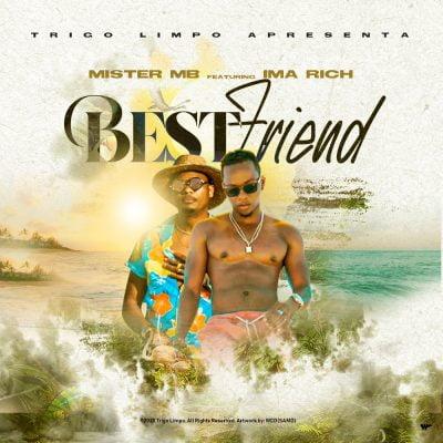 Mister MB ft Ima Rich - Best Friend