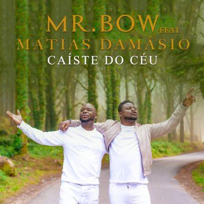 Mr Bow ft Matias Damásio - Caíste do Céu