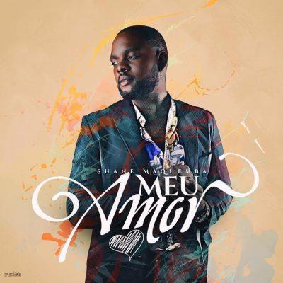 Shane Maquemba - Meu Amor (Vou Te Amar)
