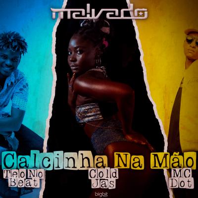Dj Malvado ft Cold Jas, MC DOT & Teo No Beat - Calcinha na Mão