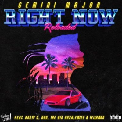 Gemini Major ft Emtee, Nasty C, AKA, Tellaman & The Big Hash - Right Now Reloaded