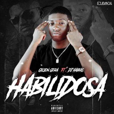 Gilson Gera ft Dj Habias - Habilidosa