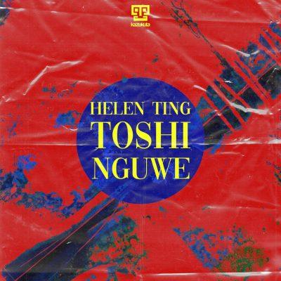 Helen Ting ft Toshi - Nguwe (Main Mix)