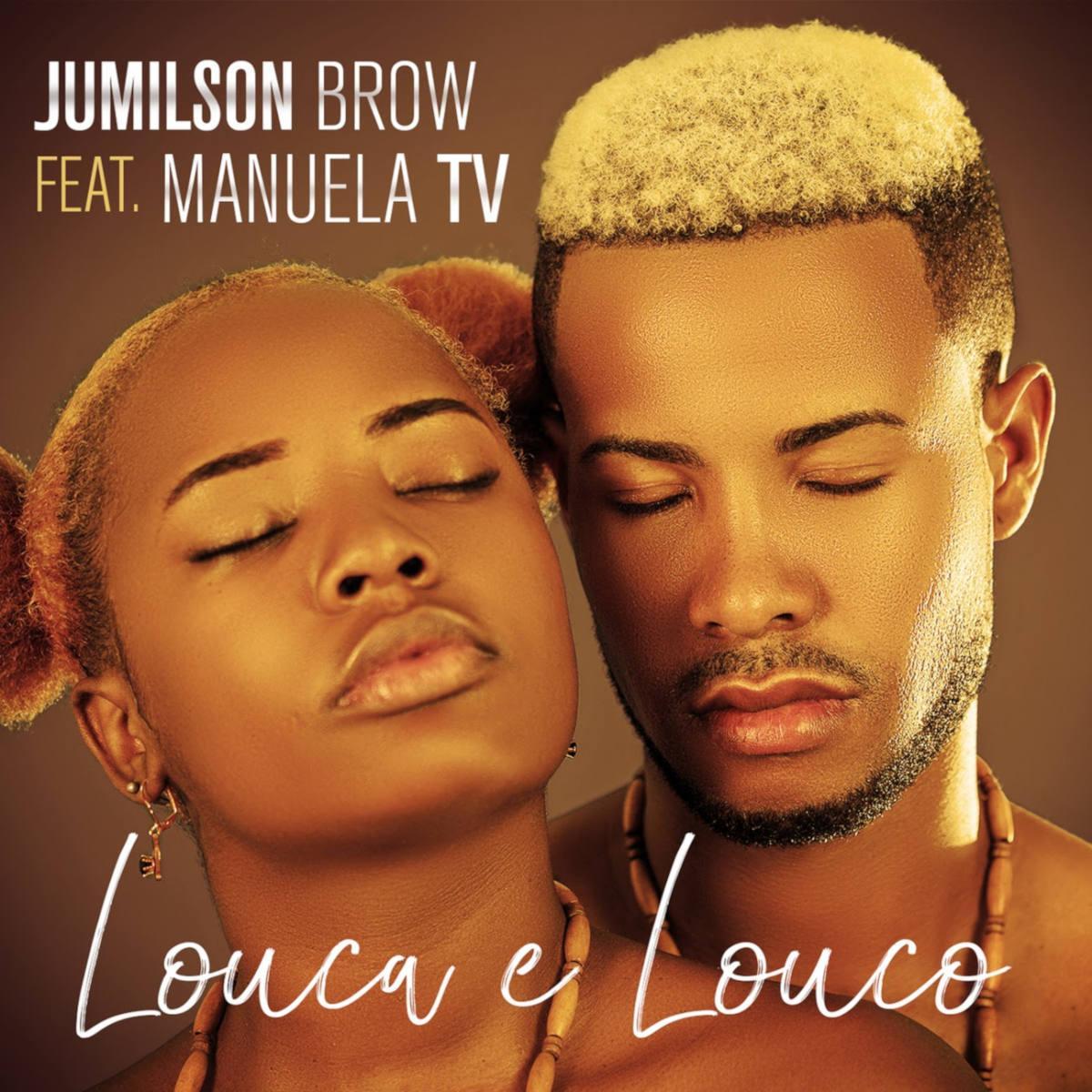 Jumilson Brow ft Manuela TV - Louca e Louco
