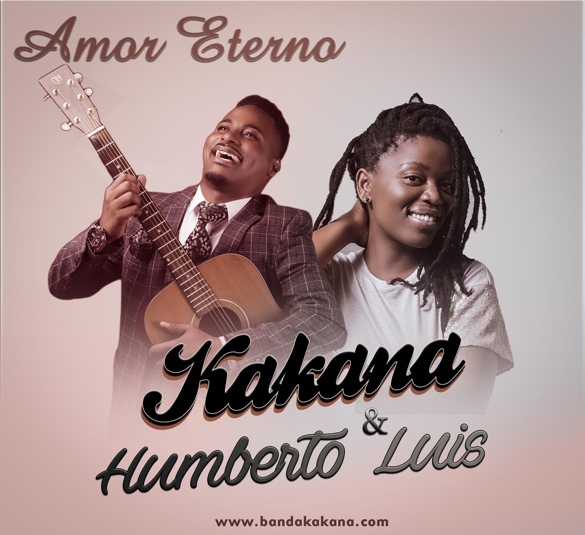 Kakana ft Humberto Luis - Amor Eterno