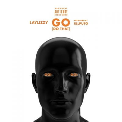 Laylizzy - Go (Do That)
