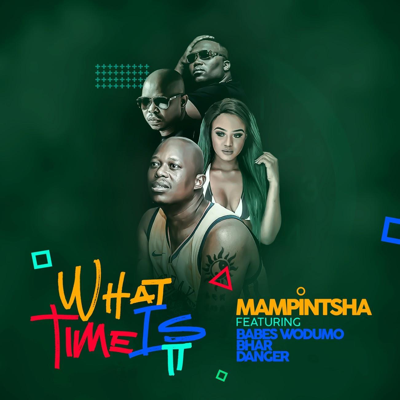 Mampintsha ft Babes Wodumo, Bhar & Danger - What Time Is It