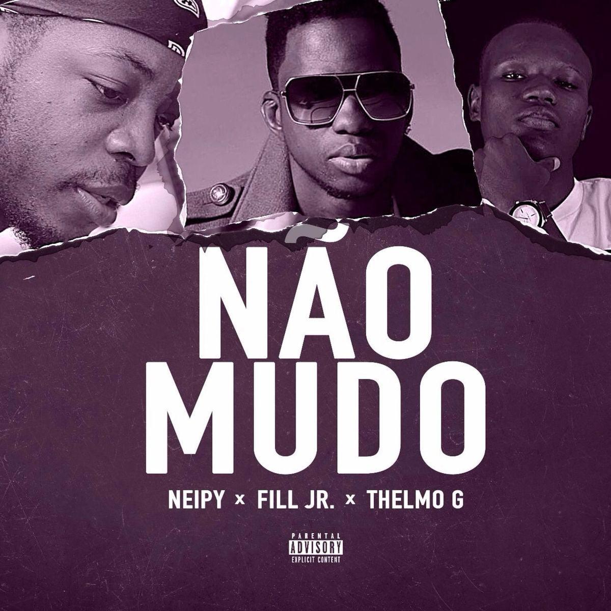 Neipy ft Fill Jr. & Thelmo G - Não Mudo