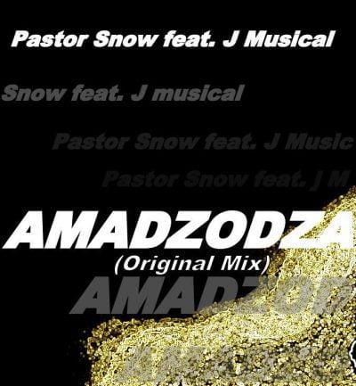 Pastor Snow ft. J Musical - Amadzodza