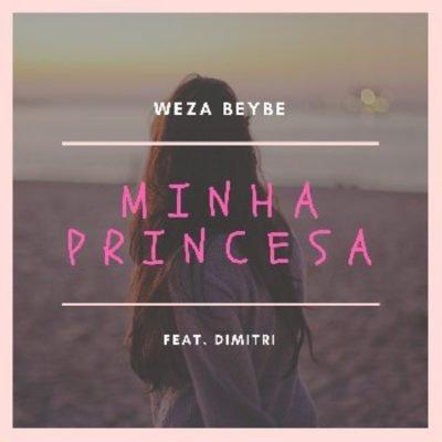 Weza Beybe ft Dimitri - Minha Princesa