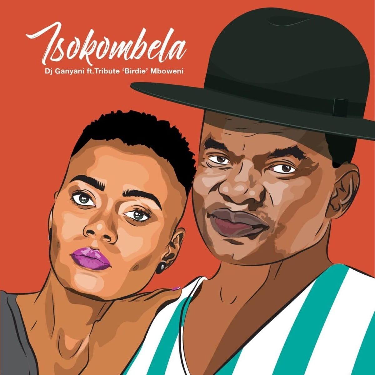 """DJ Ganyani – Tsokombela (feat. Tribute """"Birdie"""" Mboweni)"""