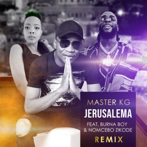 Master KG feat. Burna Boy & Nomcebo Zikode - Jerusalema (Remix)