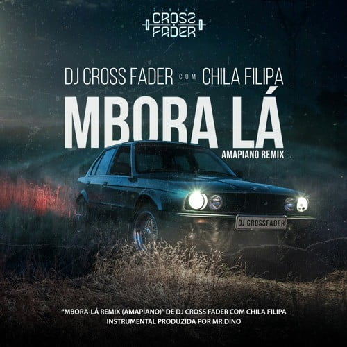 Dj Cross Fader Feat. Chila Filipa - Mbora Lá Remix (Amapiano)