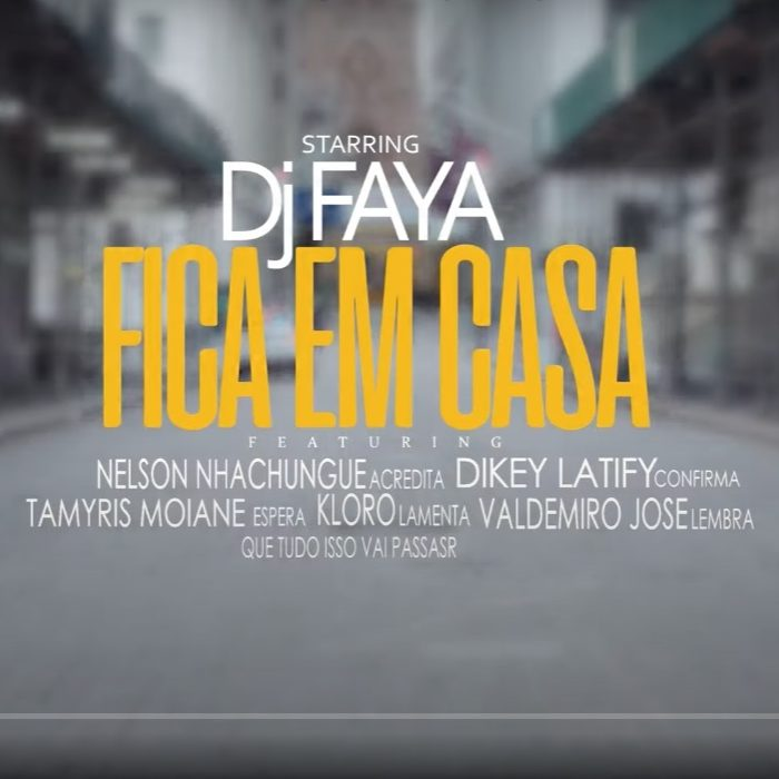 Dj Faya feat. Nelson Nhachungue, Dikey, Tamyris Moiane, Kloro & Valdemiro José - Fica em Casa