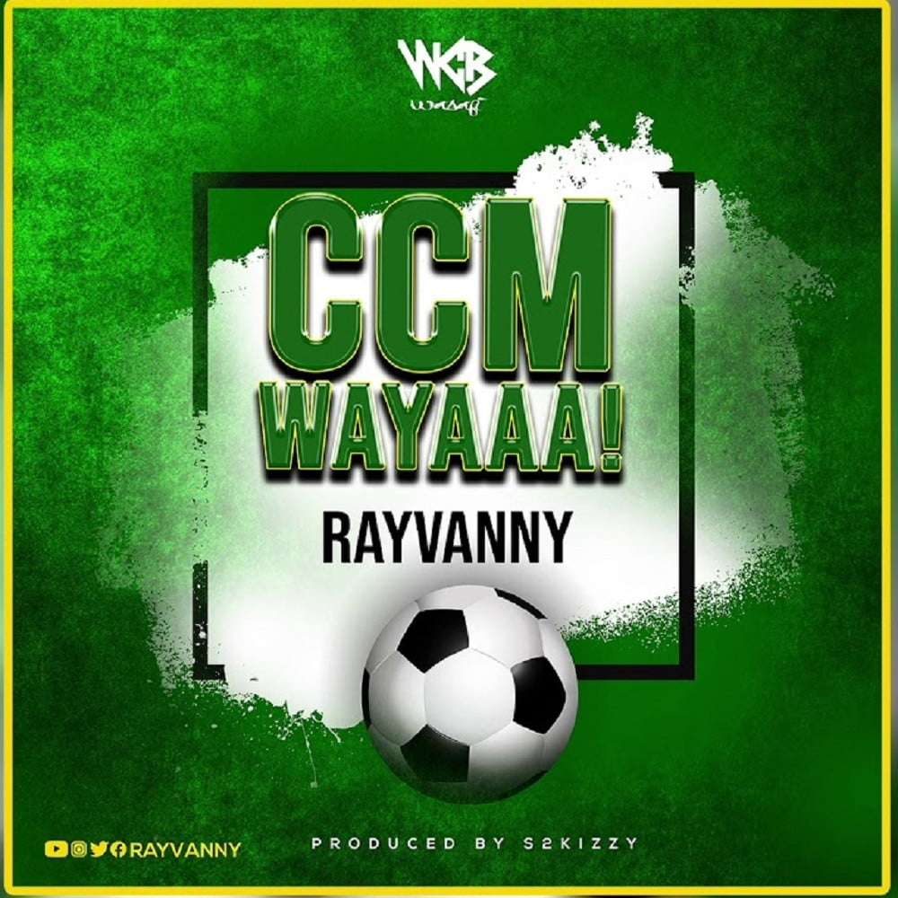 Rayvanny - Ccm Wayaaa!