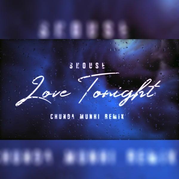 Chunda Munki - Love Tonight