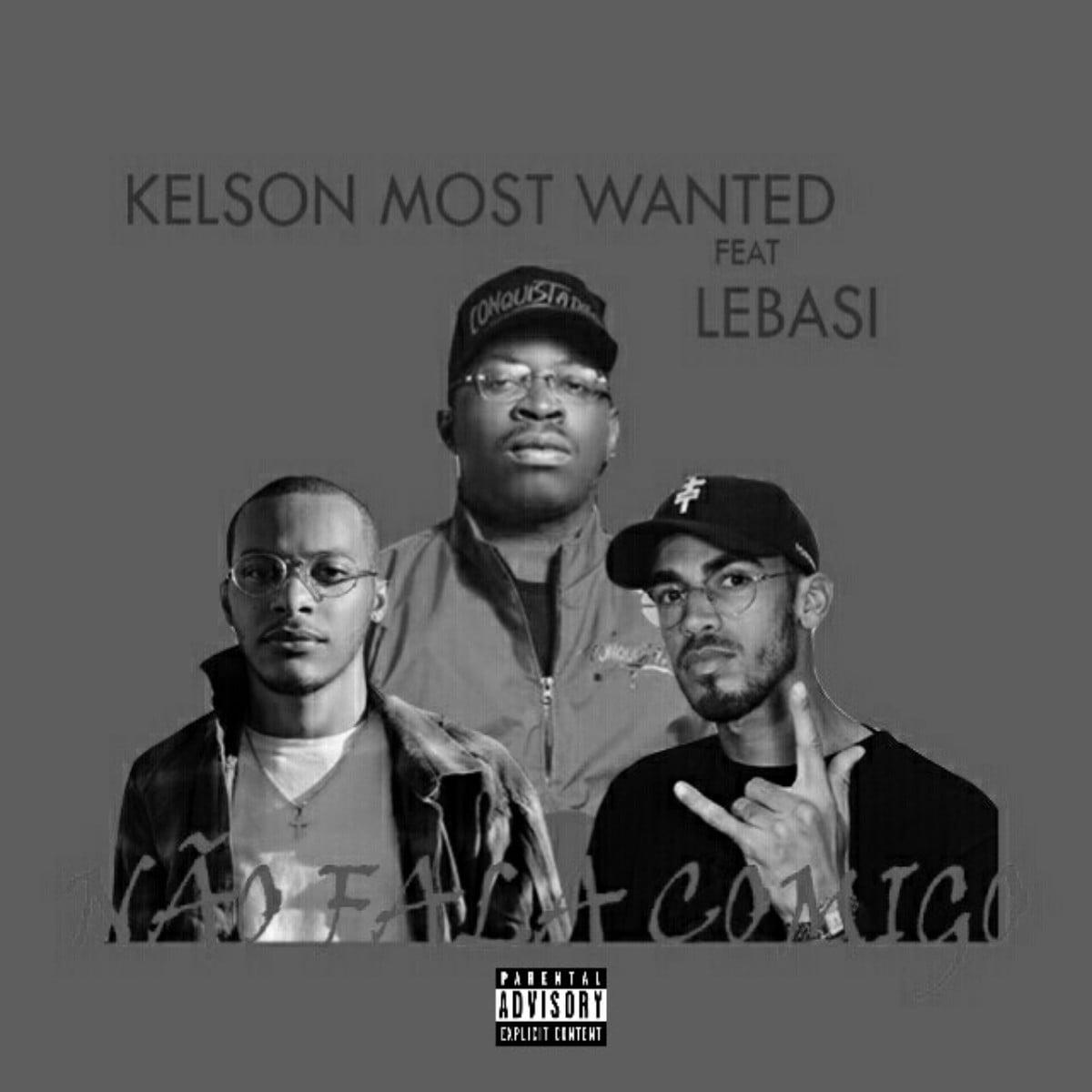 Kelson Most Wanted feat. Lebasi - Não Fala Comigo