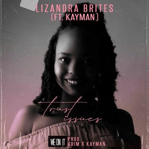 Lizandra Brites feat. KAYMAN - Trust Issues