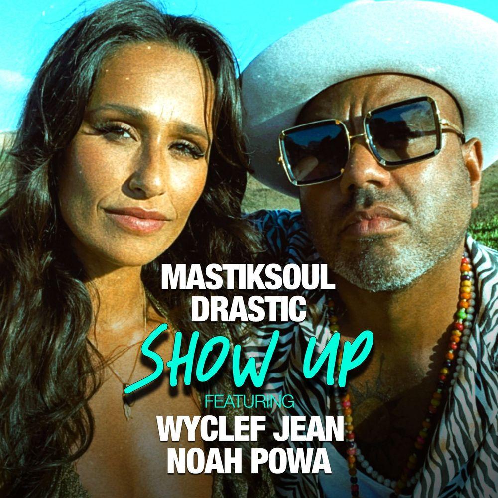 Mastiksoul ft. Drastic, Wyclef Jean & Noah Powa - Show Up (Remix)
