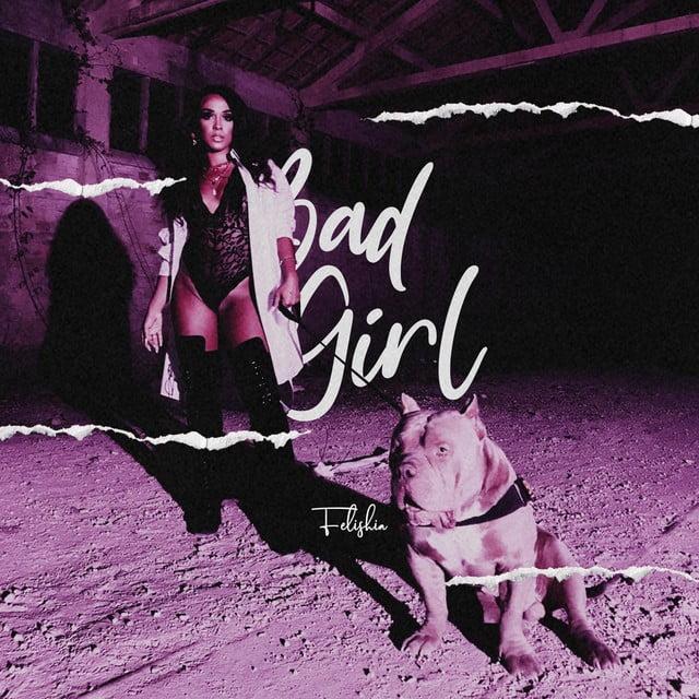 Felishia - Bad Girl