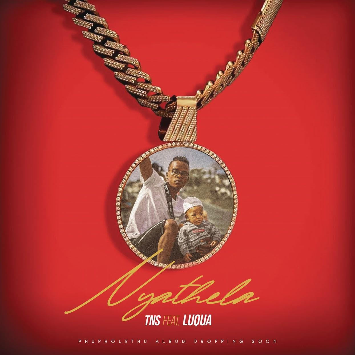 TNS - Nyathela ft. Luqua