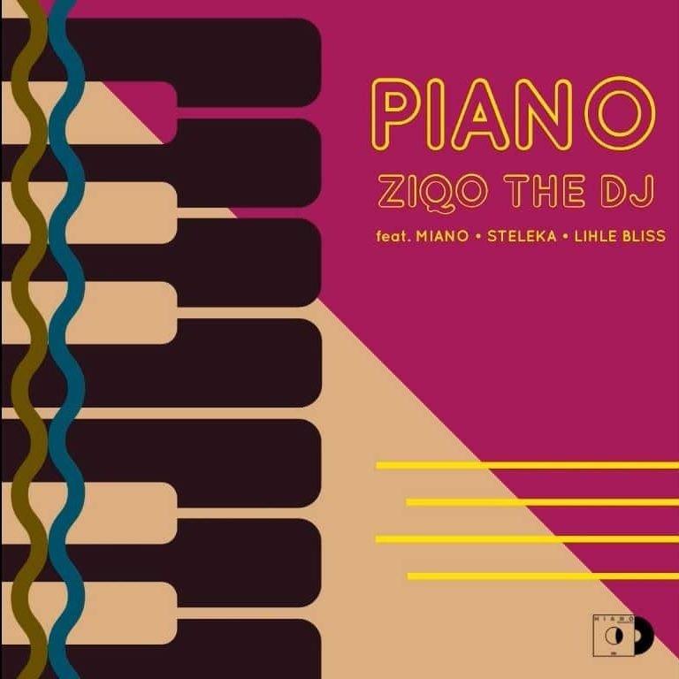 Ziqo The Dj feat. Miano x Steleka x Lihle Bliss - Piano