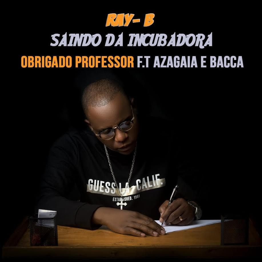 Ray-B - Obrigado Professor ft. Azagaia & Bacca