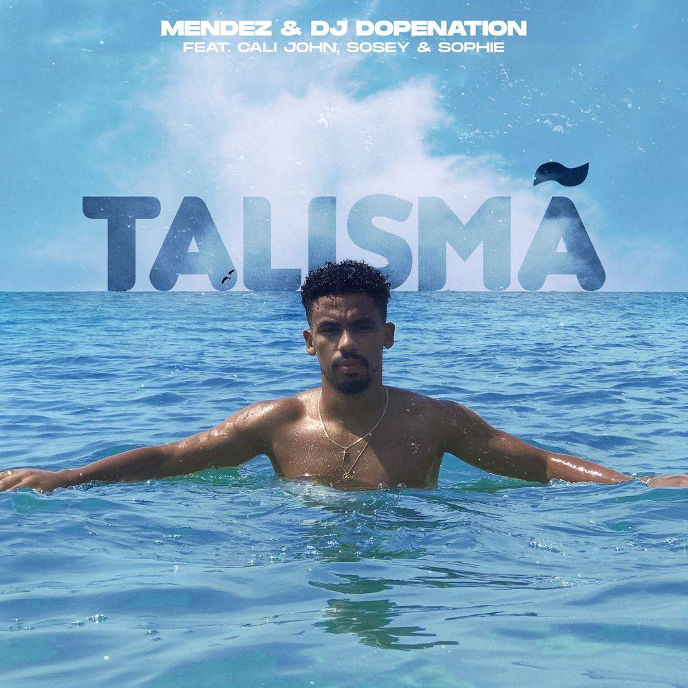 Mendez - Talismã (feat. DJ Dopenation, Cali John, Sosey & Sophie)
