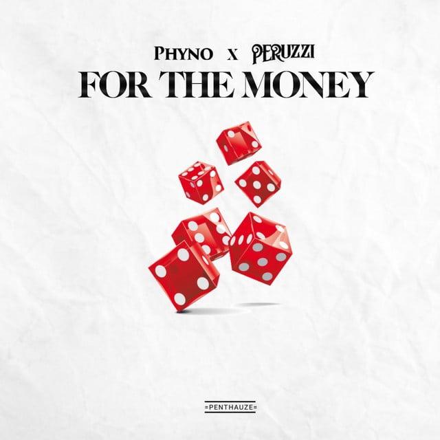 Phyno, Peruzzi - For the Money