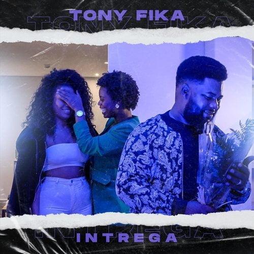 Tony Fika - Intrega