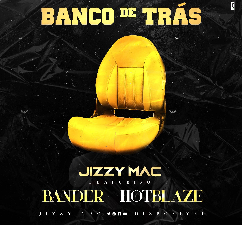Jizzy Mac - Banco De Trás (feat. Hot Blaze & Bander)
