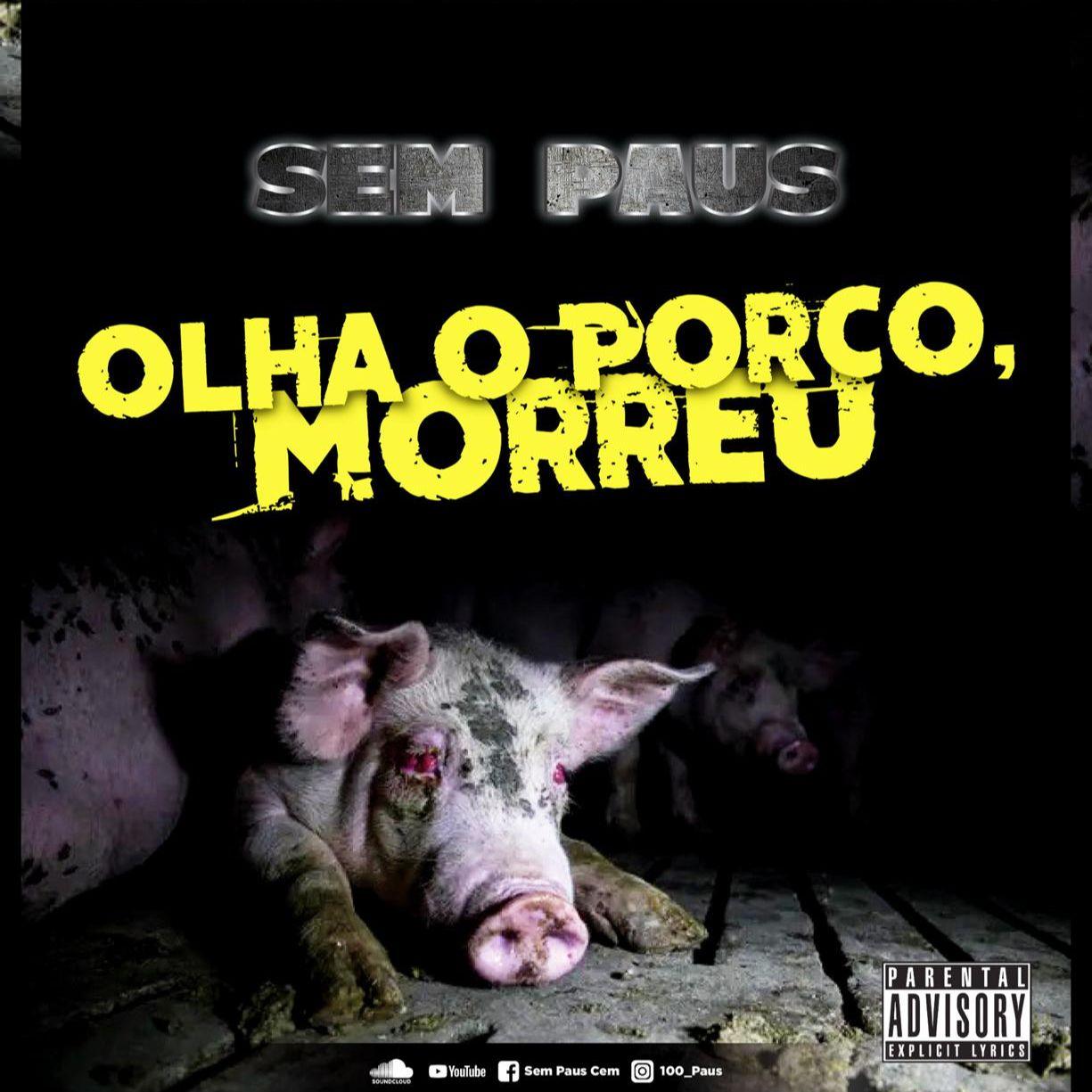 Sem Paus - O Porco Morreu