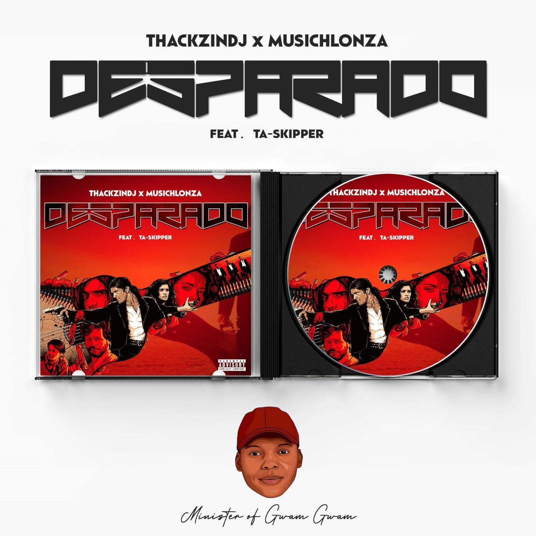 ThackzinDJ x Musichlonza - Desparado (feat. TaSkipper)