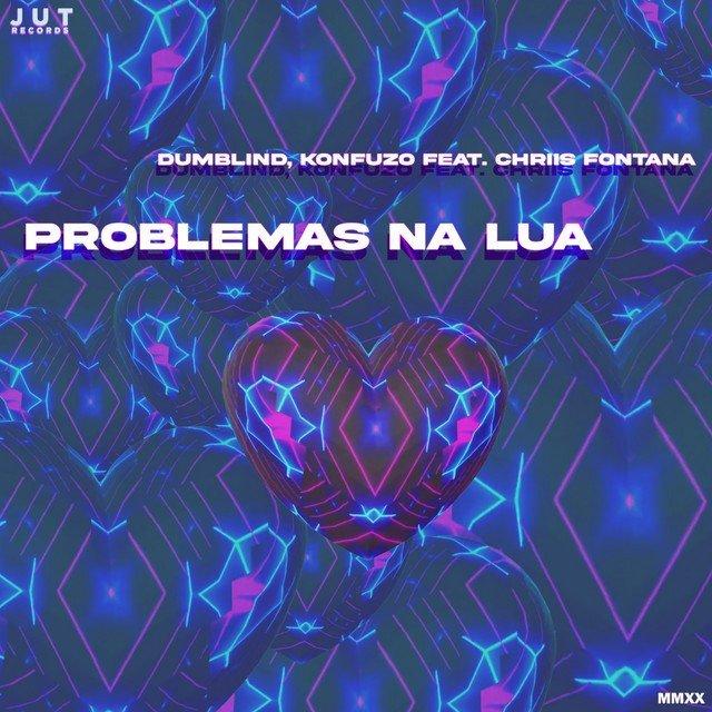 Dumblind - Problemas Na Lua (feat. Konfuzo & Chriis Fontana)