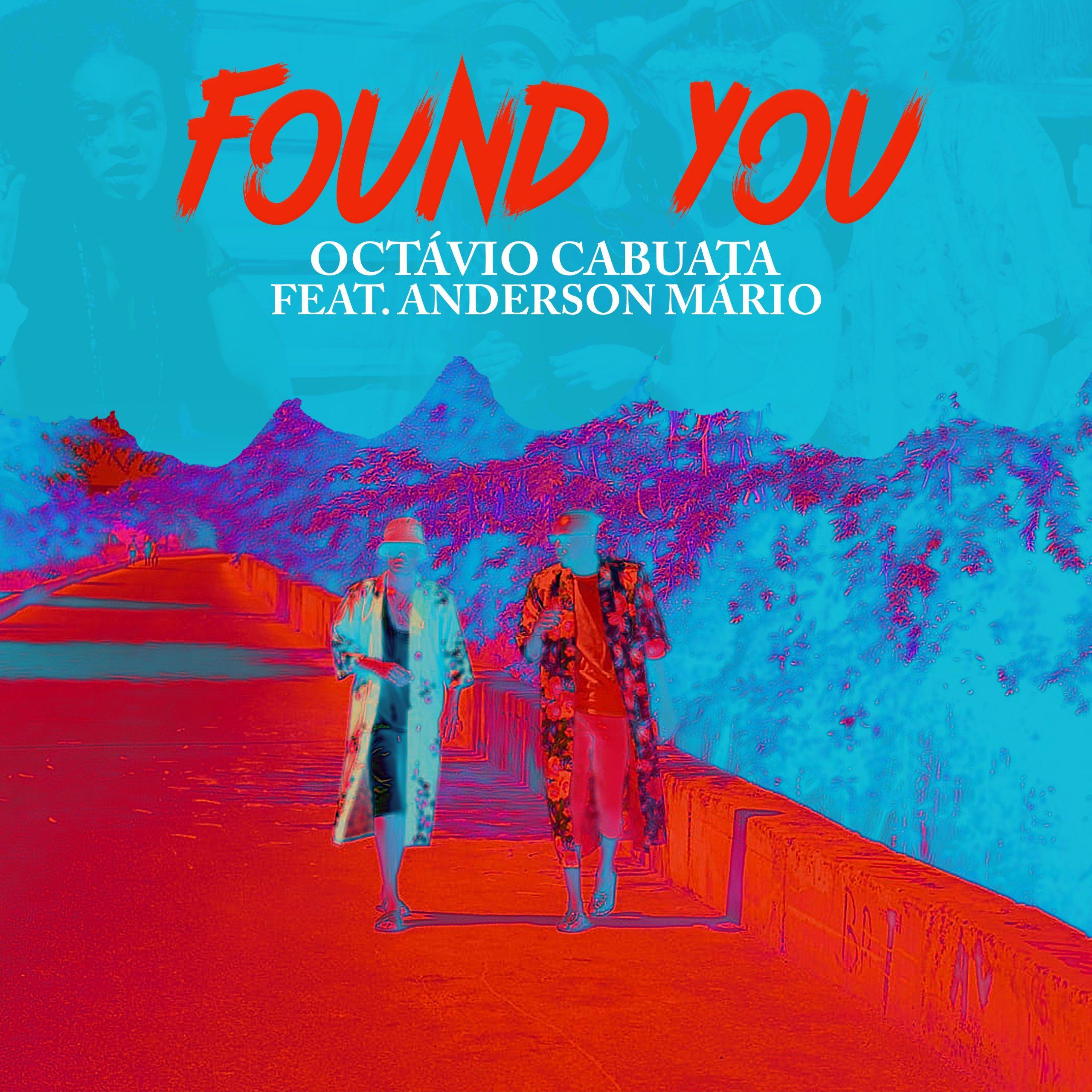 Octávio Cabuata - Found You (feat. Anderson Mário)